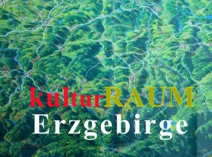 Kulturraum Erzgebirge